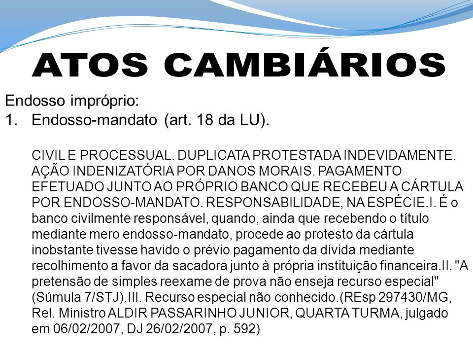 Endosso impróprio: 1.Endosso-mandato (art. 18 da LU).