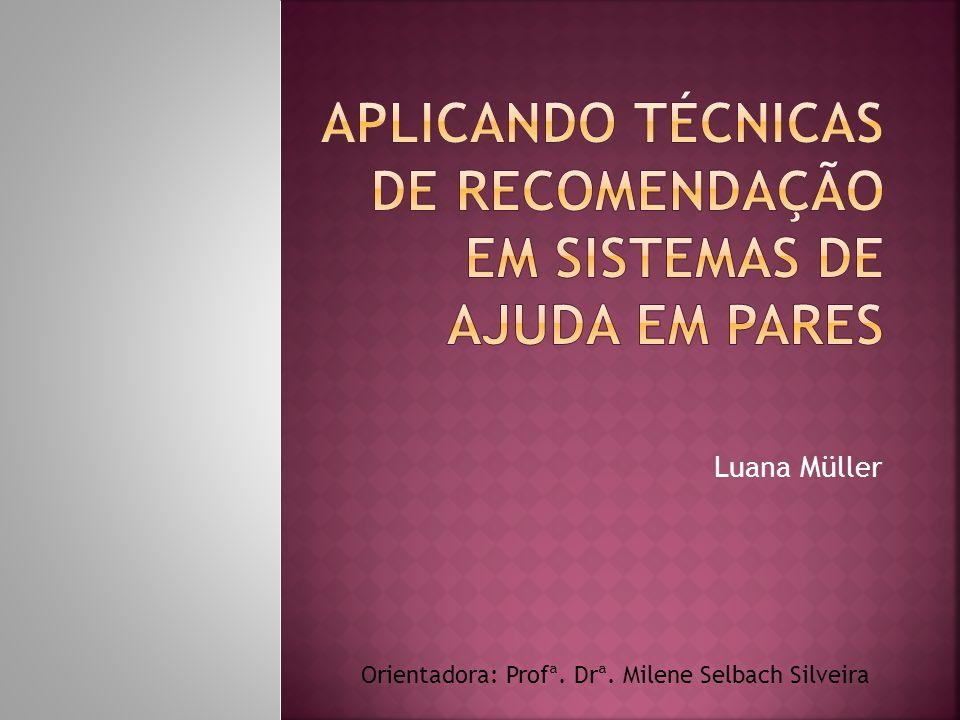 Luana Müller Orientadora: Profª. Drª. Milene Selbach Silveira