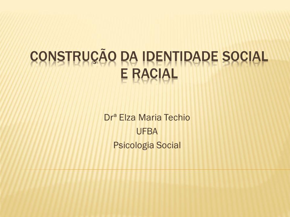 Drª Elza Maria Techio UFBA Psicologia Social