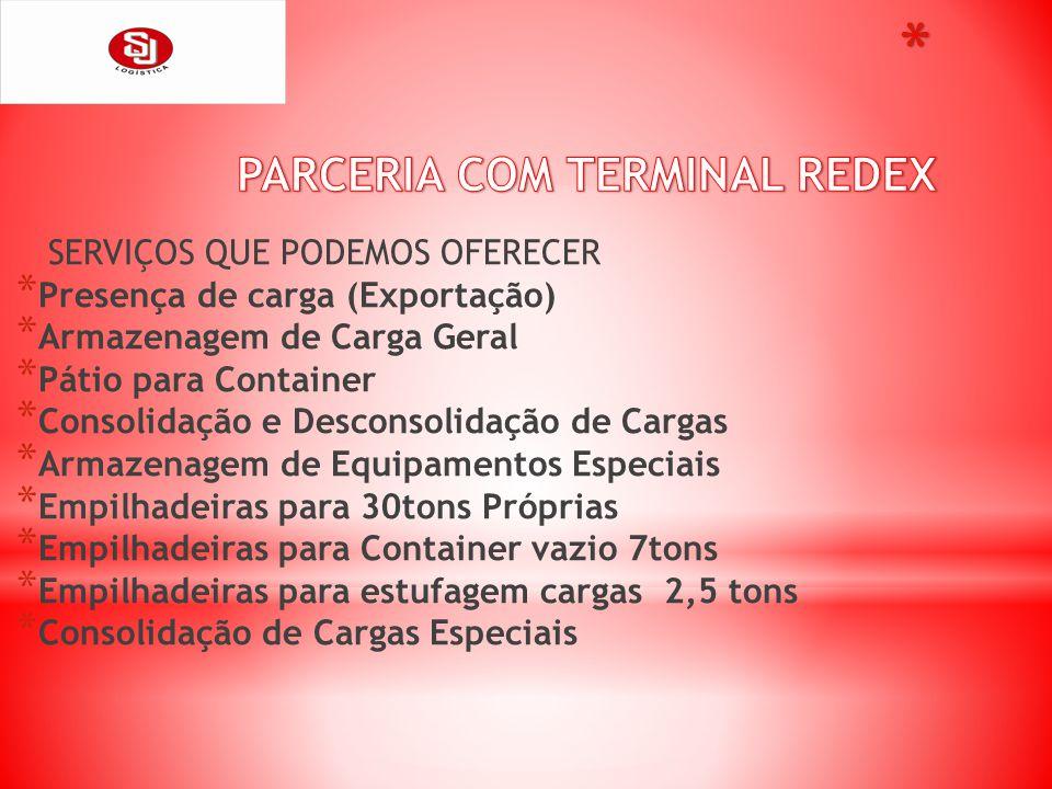 SERVIÇOS QUE PODEMOS OFERECER * Presença de carga (Exportação) * Armazenagem de Carga Geral * Pátio para Container * Consolidação e Desconsolidação de