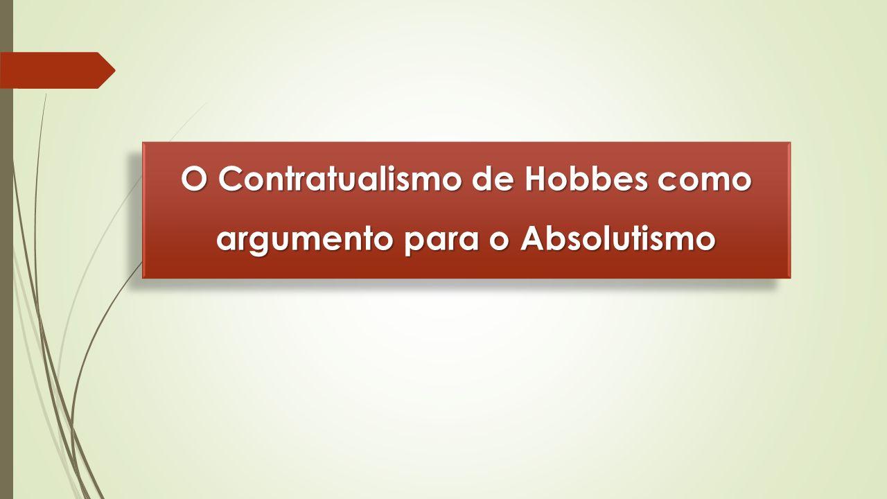 O Contratualismo de Hobbes como argumento para o Absolutismo