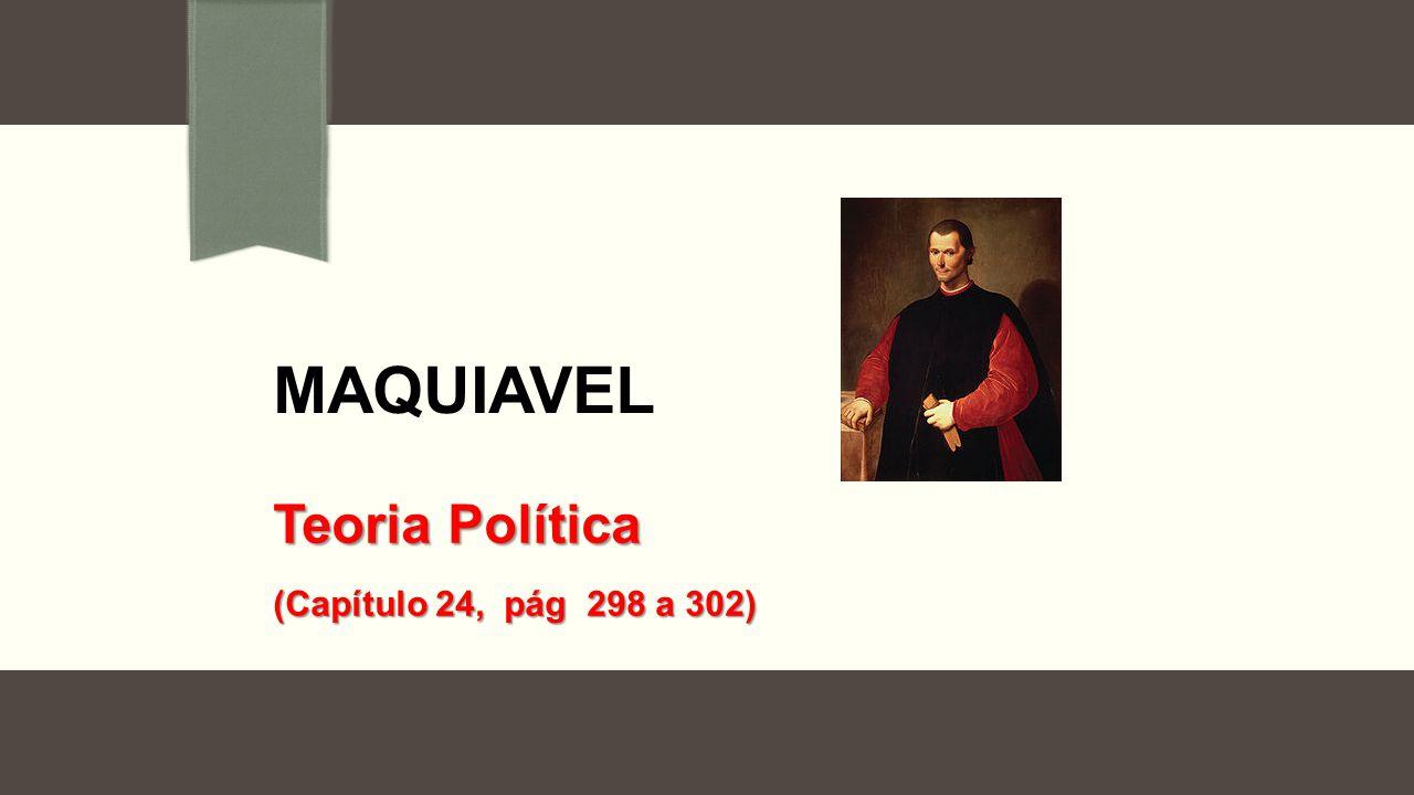MAQUIAVEL Teoria Política (Capítulo 24, pág 298 a 302)