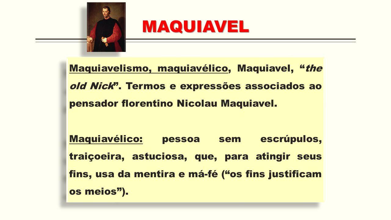 Fortuna, para Maquiavel está associada ao Destino, às contingências, ao imponderável, ao acaso.