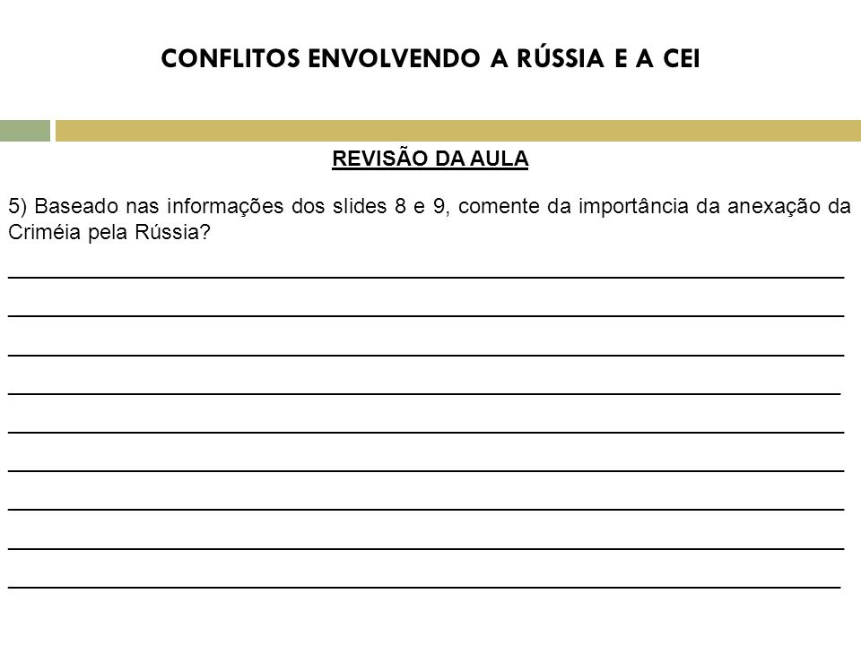REVISÃO DA AULA 5) Baseado nas informações dos slides 8 e 9, comente da importância da anexação da Criméia pela Rússia.