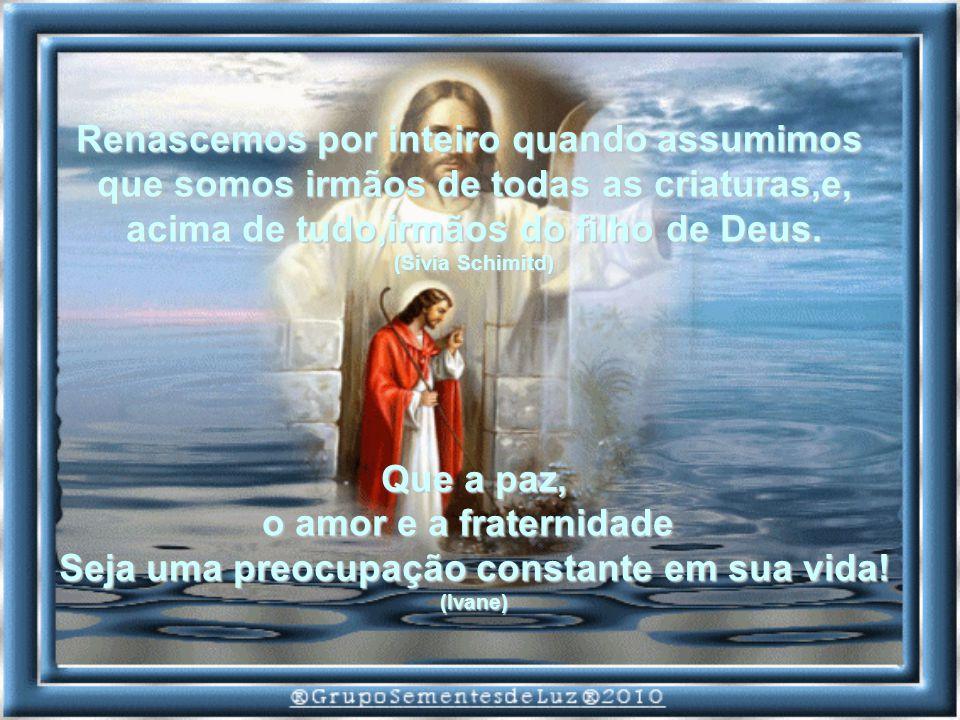Isso é Páscoa. É passar do mal para o bem, do egoísmo para o amor. Do pecado para a liberdade dos filhos de Deus. Ressurreição, Cristo grita a vida. E