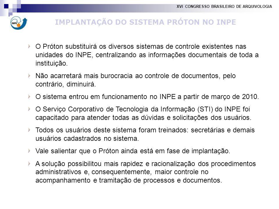 O Próton substituirá os diversos sistemas de controle existentes nas unidades do INPE, centralizando as informações documentais de toda a instituição.