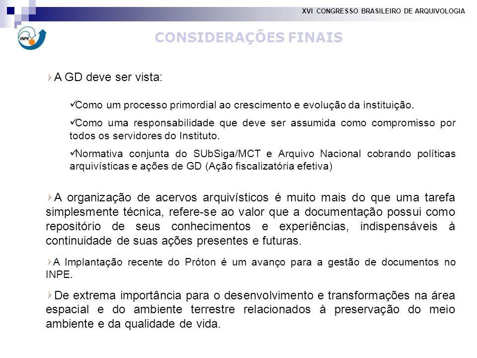 CONSIDERAÇÕES FINAIS A GD deve ser vista: Como um processo primordial ao crescimento e evolução da instituição.