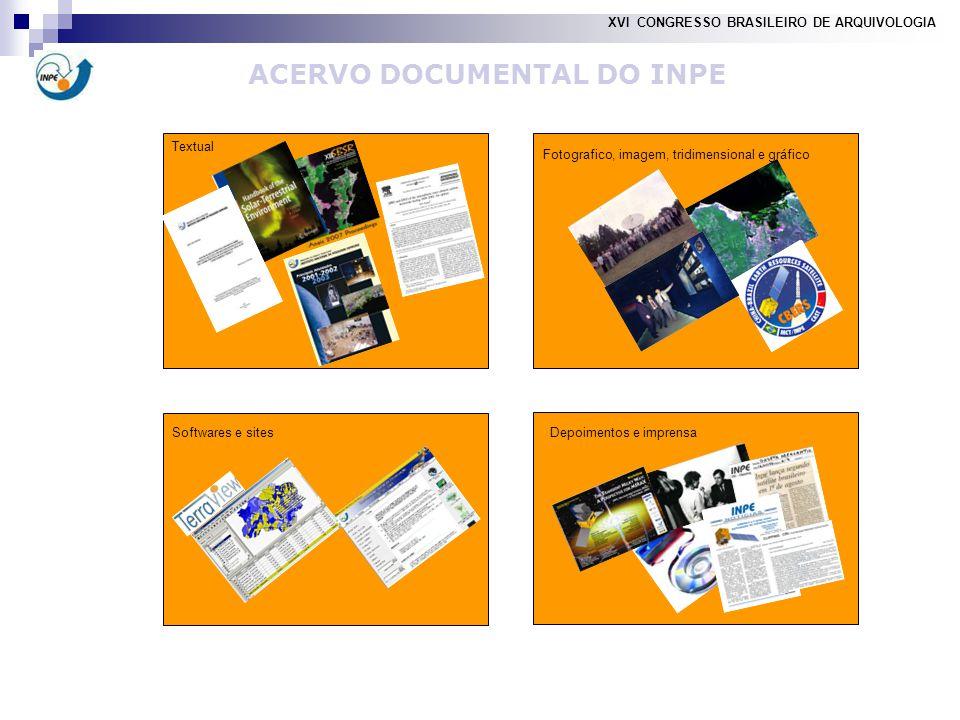 ACERVO DOCUMENTAL DO INPE Softwares e sites Textual Depoimentos e imprensa XVI CONGRESSO BRASILEIRO DE ARQUIVOLOGIA Fotografico, imagem, tridimensional e gráfico