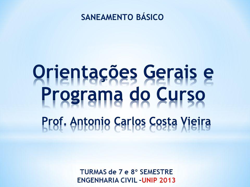 SANEAMENTO BÁSICO TURMAS de 7 e 8º SEMESTRE ENGENHARIA CIVIL –UNIP 2013