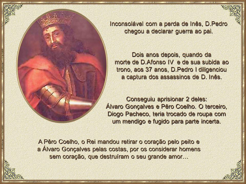 Assim, na manhã sinistra de 7 de Janeiro de 1355, os executores régios, aproveitando a ausência do infante D.Pedro, nas suas habituais caçadas, penetraram no paço e ali mesmo decapitaram aquela que depois de morta foi rainha de Portugal.