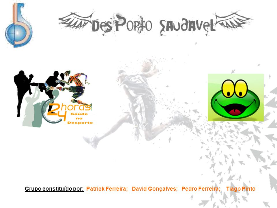 Grupo constituído por: Patrick Ferreira; David Gonçalves; Pedro Ferreira; Tiago Pinto