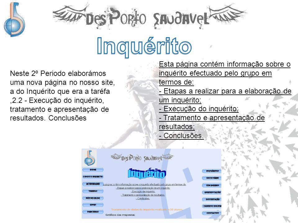 Esta página contém informação sobre o inquérito efectuado pelo grupo em termos de: - Etapas a realizar para a elaboração de um inquérito; - Execução d
