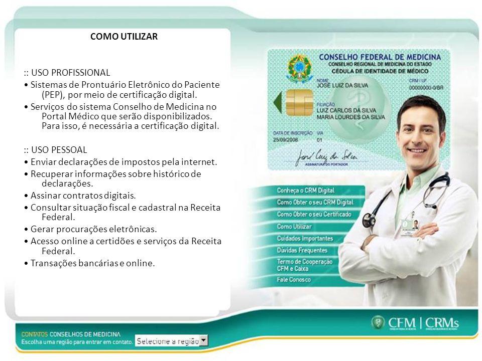 COMO UTILIZAR :: USO PROFISSIONAL Sistemas de Prontuário Eletrônico do Paciente (PEP), por meio de certificação digital.