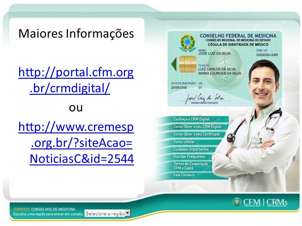 Maiores Informações http://portal.cfm.org.br/crmdigital/ ou http://www.cremesp.org.br/?siteAcao= NoticiasC&id=2544
