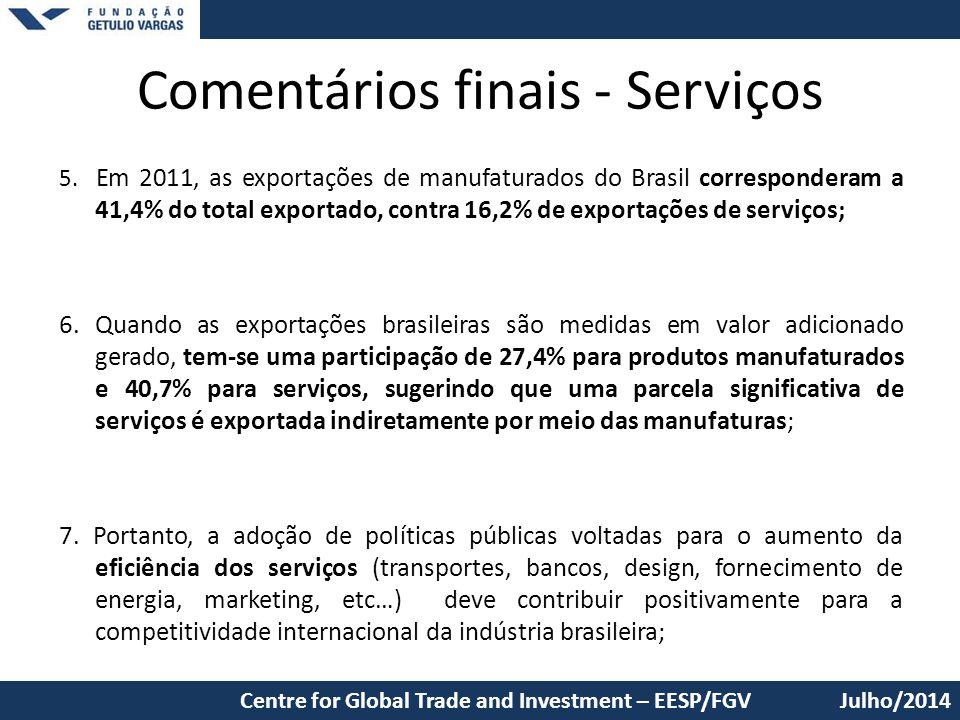 Comentários finais - Serviços 5. Em 2011, as exportações de manufaturados do Brasil corresponderam a 41,4% do total exportado, contra 16,2% de exporta