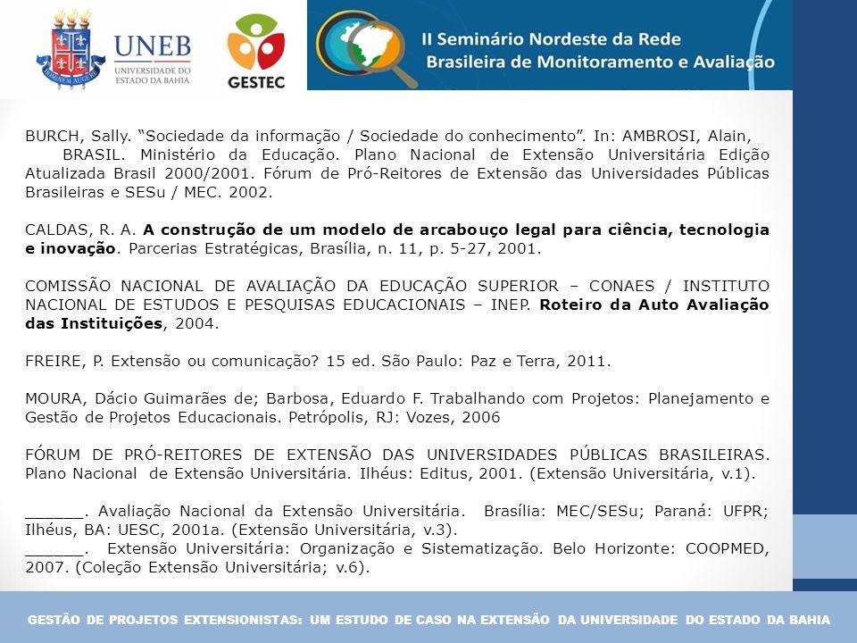 """BURCH, Sally. """"Sociedade da informação / Sociedade do conhecimento"""". In: AMBROSI, Alain, BRASIL. Ministério da Educação. Plano Nacional de Extensão Un"""