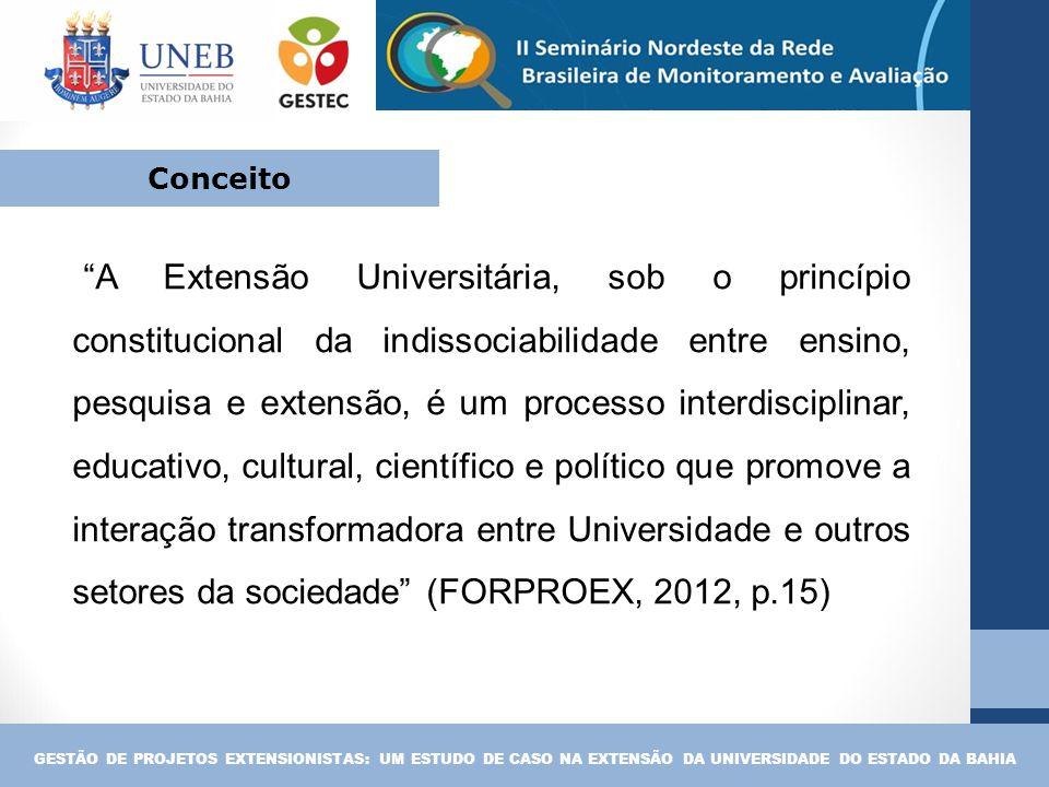 """""""A Extensão Universitária, sob o princípio constitucional da indissociabilidade entre ensino, pesquisa e extensão, é um processo interdisciplinar, edu"""