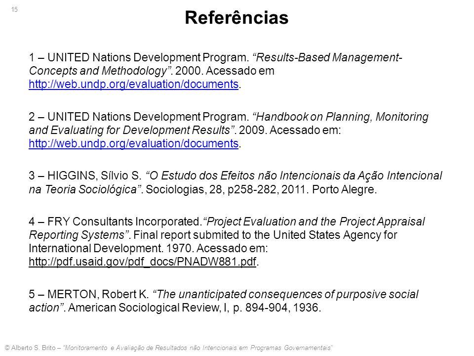 """© Alberto S. Brito – """"Monitoramento e Avaliação de Resultados não Intencionais em Programas Governamentais"""" 1 – UNITED Nations Development Program. """"R"""