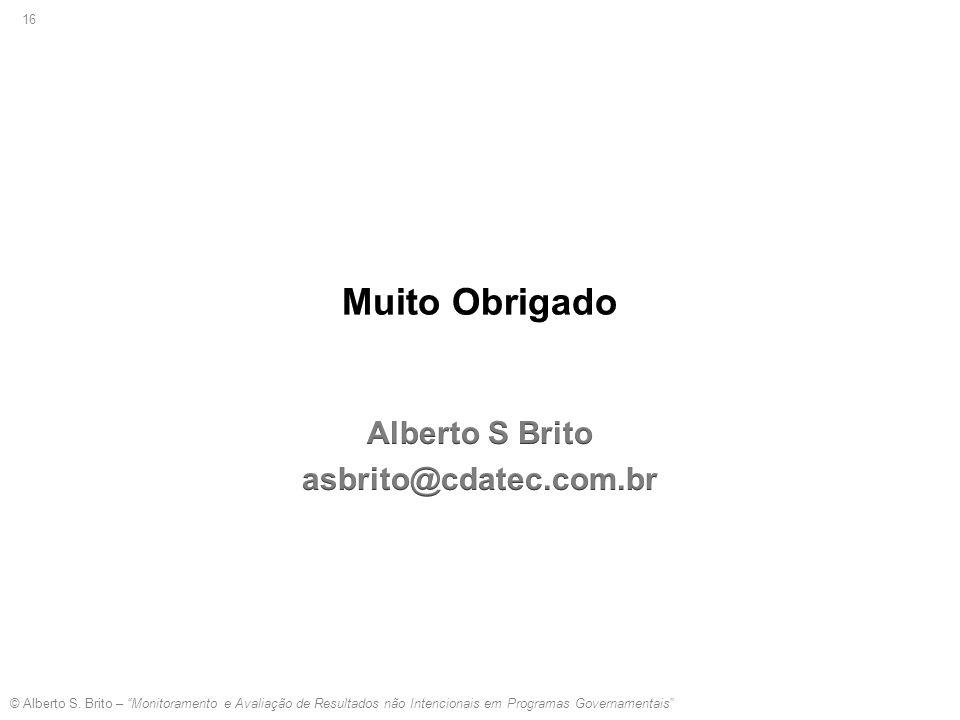 """© Alberto S. Brito – """"Monitoramento e Avaliação de Resultados não Intencionais em Programas Governamentais"""" 16"""