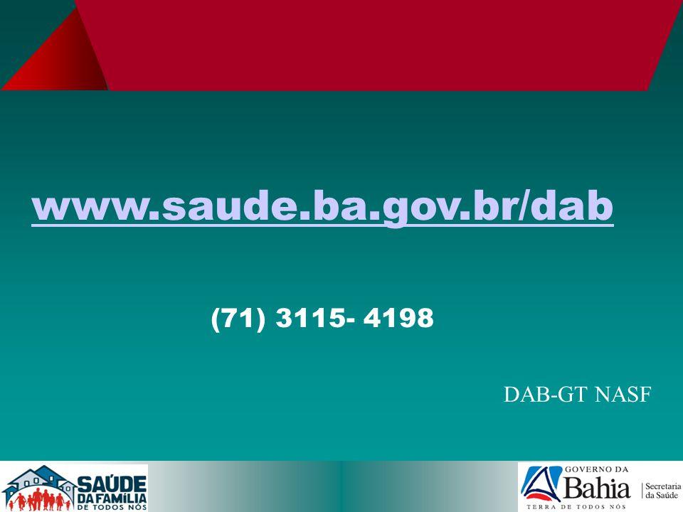 www.saude.ba.gov.br/dab (71) 3115- 4198 DAB-GT NASF