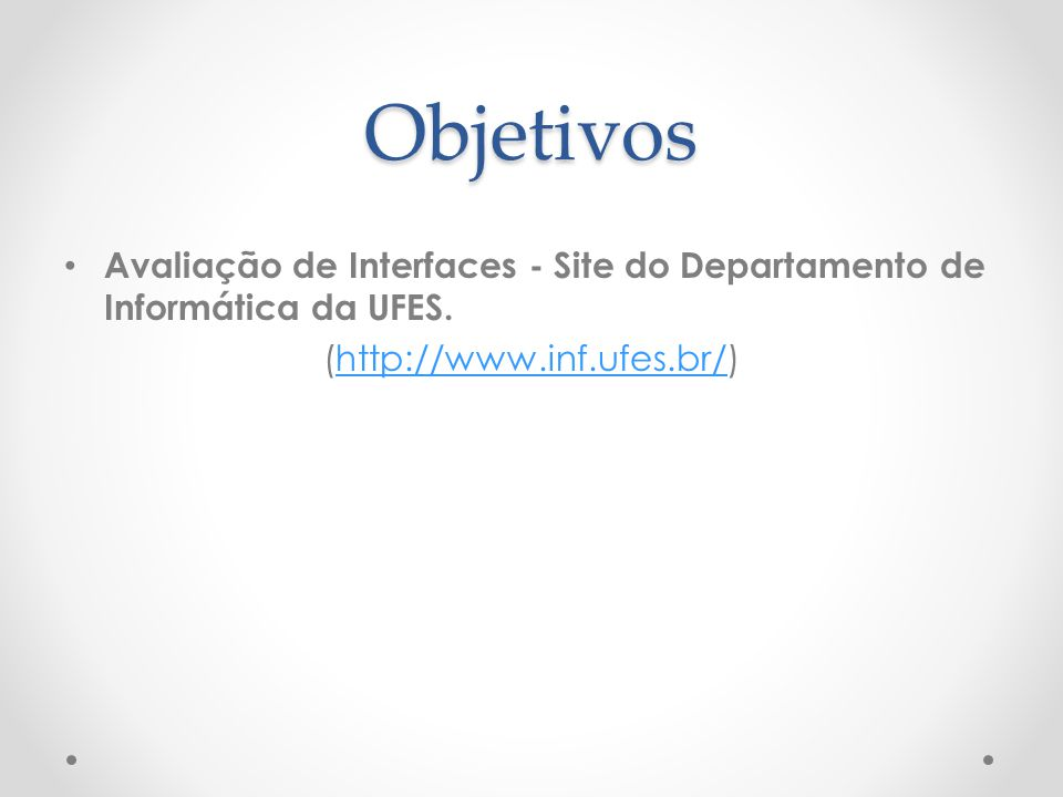 Objetivos Avaliação de Interfaces - Site do Departamento de Informática da UFES.