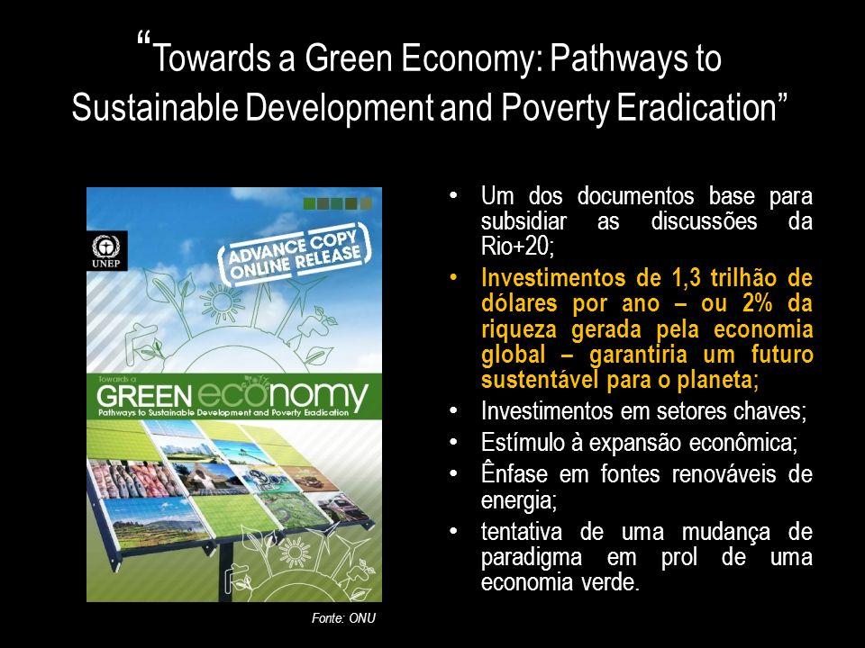 """ Towards a Green Economy: Pathways to Sustainable Development and Poverty Eradication"" Um dos documentos base para subsidiar as discussões da Rio+20;"