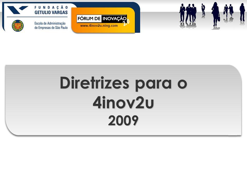 www.4inov2u.ning.com Princípios Básicos Missão nvestigaçãodifusão aplicação Organizações Inovadoras Estimular e viabilizar a investigação, difusão e aplicação de conhecimentos sobre Organizações Inovadoras.