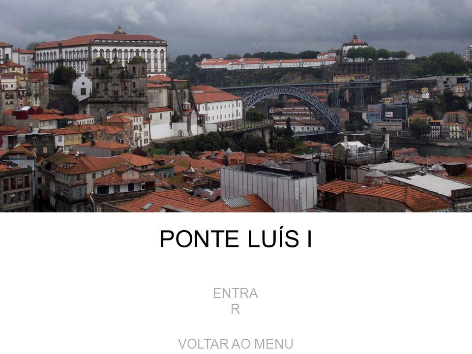 PONTE LUÍS I ENTRA R VOLTAR AO MENU