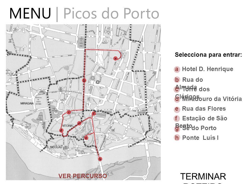 MENU | Picos do Porto g Sé do Porto a Hotel D.