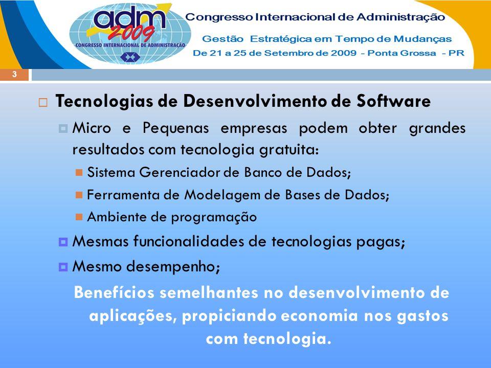14  Resultados e Discussão  Podemos combinar as seguintes tecnologias: SGBD PostgreSQL; Ferramenta de modelagem de banco de dados DBDesigner; Linguagem de programação Java; IDE de programação Eclipse; Ferramenta de modelagem de software ArgoUML.