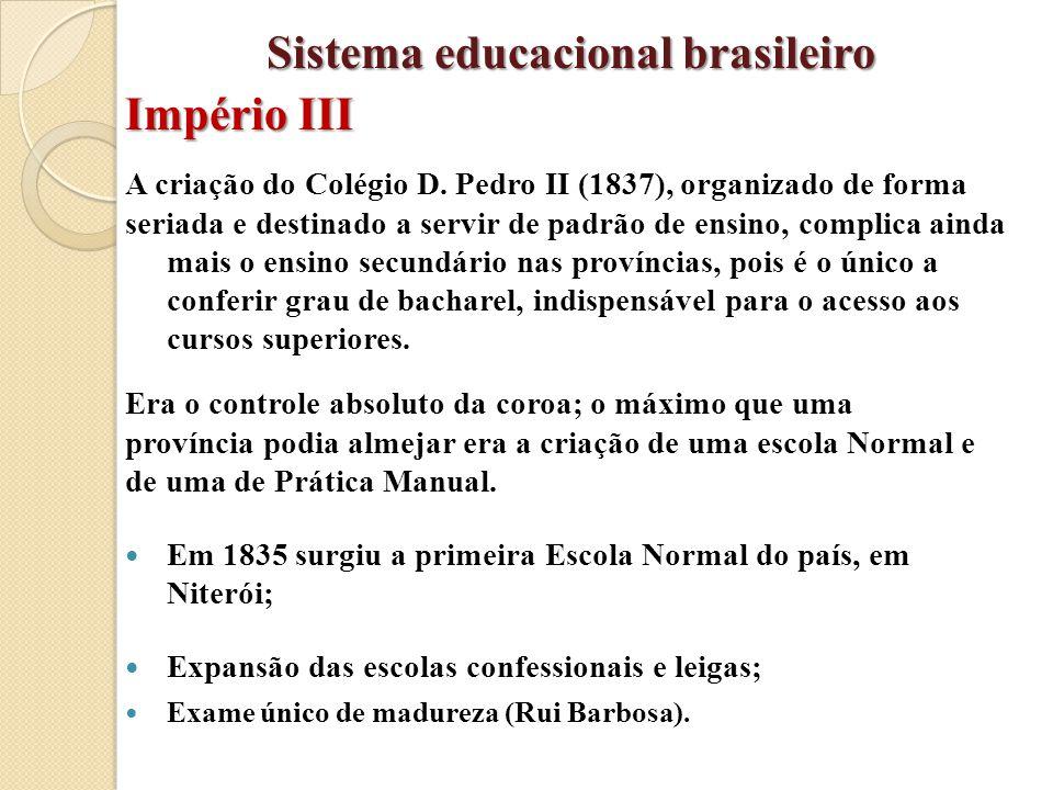 A criação do Colégio D. Pedro II (1837), organizado de forma seriada e destinado a servir de padrão de ensino, complica ainda mais o ensino secundário