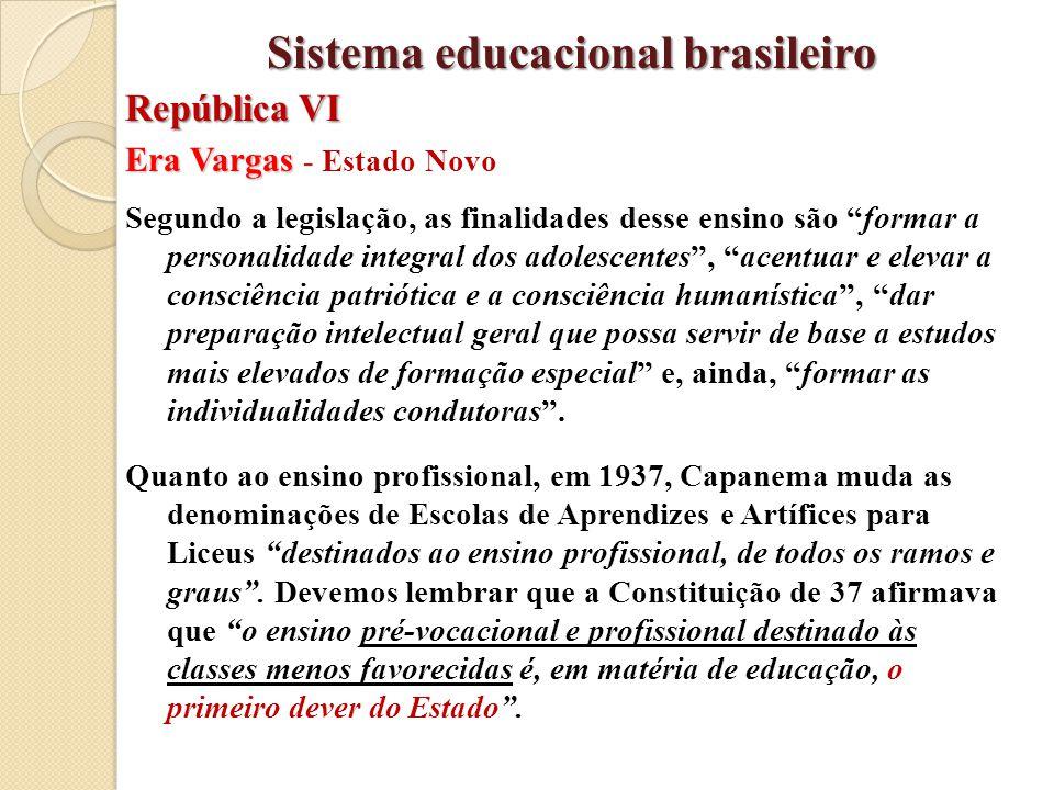 """Era Vargas Era Vargas - Estado Novo Segundo a legislação, as finalidades desse ensino são """"formar a personalidade integral dos adolescentes"""", """"acentua"""