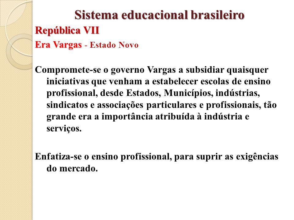 Era Vargas Era Vargas - Estado Novo Compromete-se o governo Vargas a subsidiar quaisquer iniciativas que venham a estabelecer escolas de ensino profis