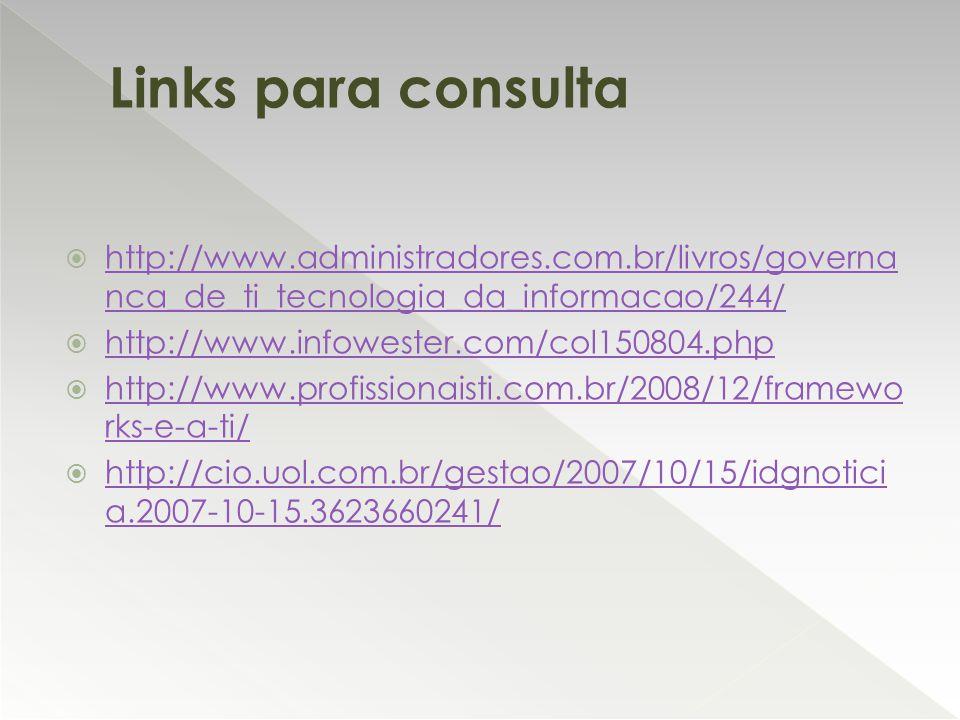  http://www.administradores.com.br/livros/governa nca_de_ti_tecnologia_da_informacao/244/ http://www.administradores.com.br/livros/governa nca_de_ti_