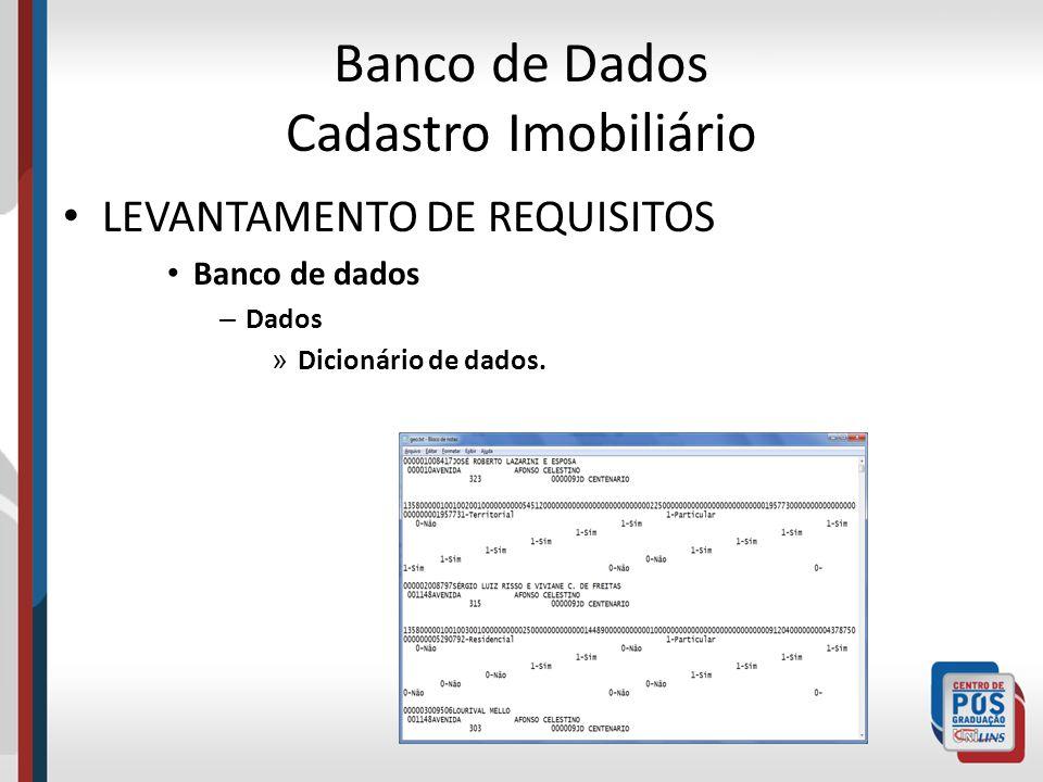 Banco de Dados Cadastro Imobiliário LEVANTAMENTO DE REQUISITOS Banco de dados – Dados » Dicionário de dados.