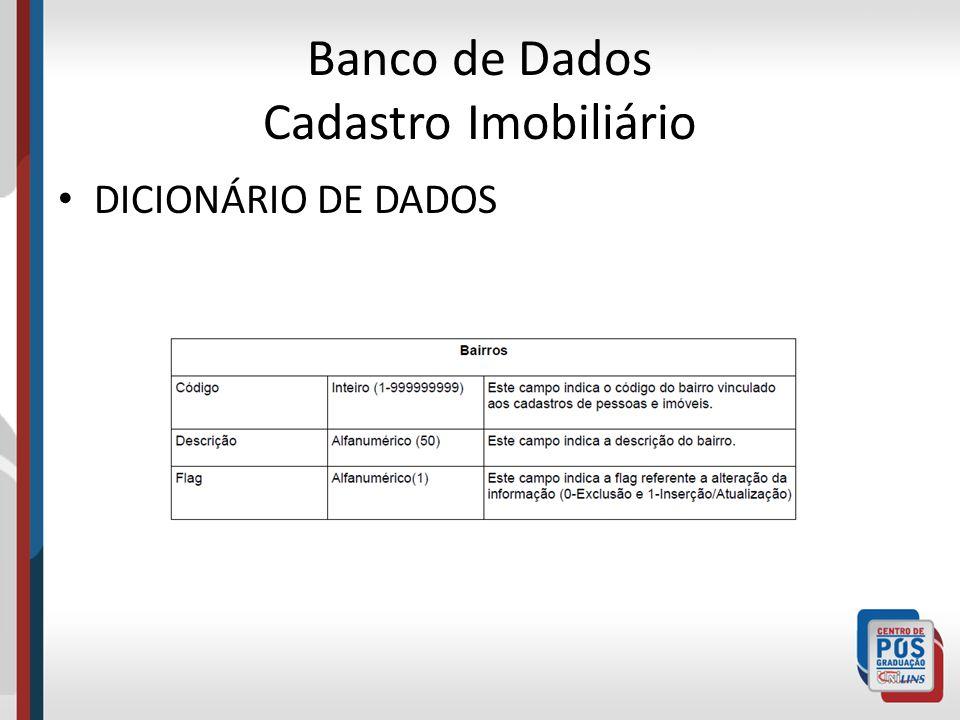 Banco de Dados Cadastro Imobiliário Disponibilização do cadastro existentes.