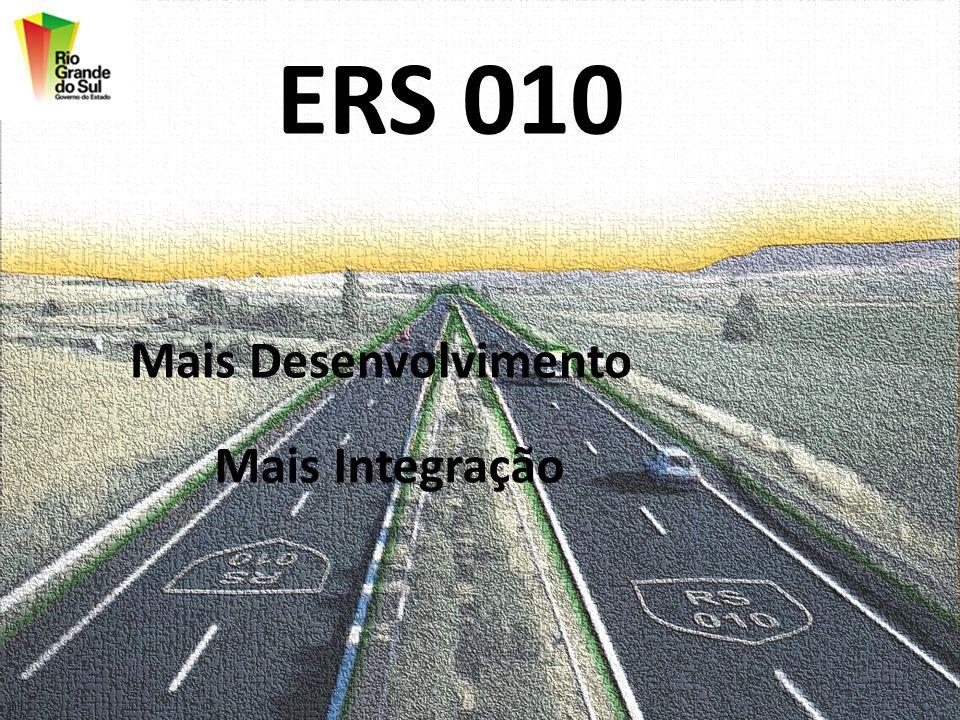 ERS 010 Mais Desenvolvimento Mais Integração