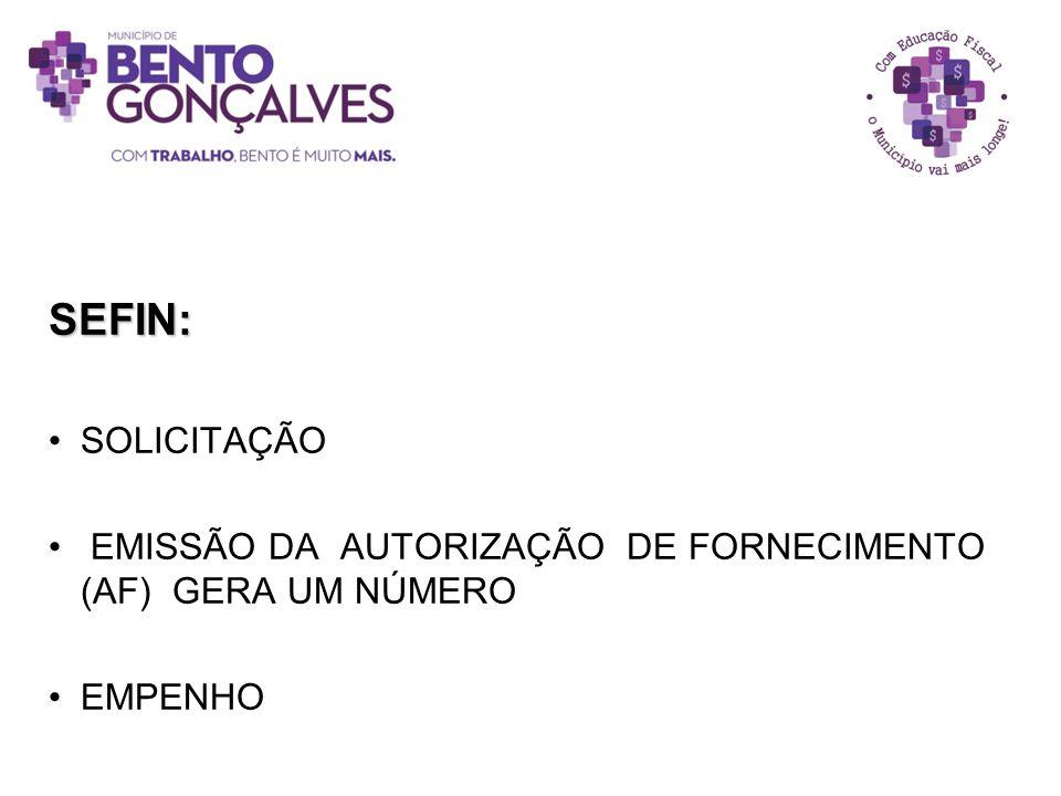SEFIN: SOLICITAÇÃO EMISSÃO DA AUTORIZAÇÃO DE FORNECIMENTO (AF) GERA UM NÚMERO EMPENHO