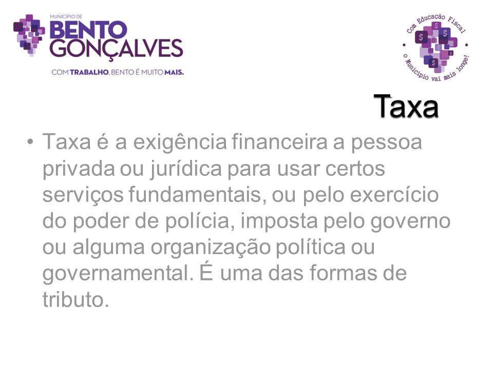 Taxa é a exigência financeira a pessoa privada ou jurídica para usar certos serviços fundamentais, ou pelo exercício do poder de polícia, imposta pelo
