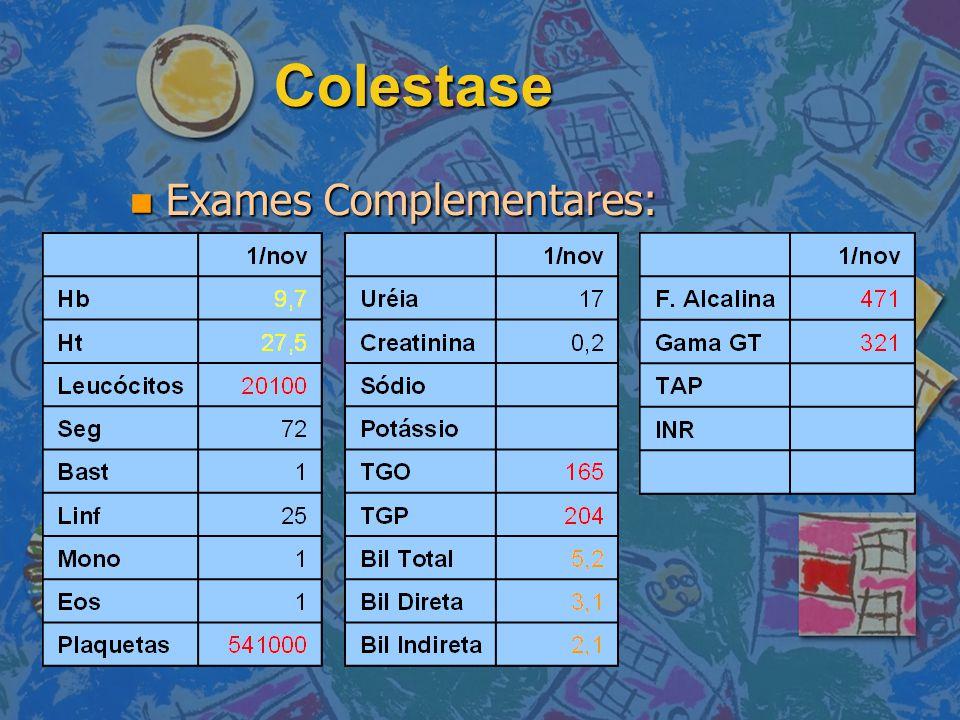 Colestase Exames Complementares: Exames Complementares: