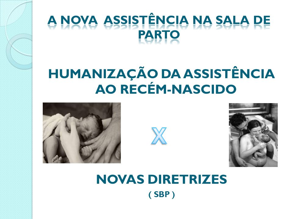 ACOMPANHANTES NO PARTO:  (...) a presença de acompanhante contribui para a melhoria dos indicadores de saúde e do bem-estar da mãe e do recém-nascido.