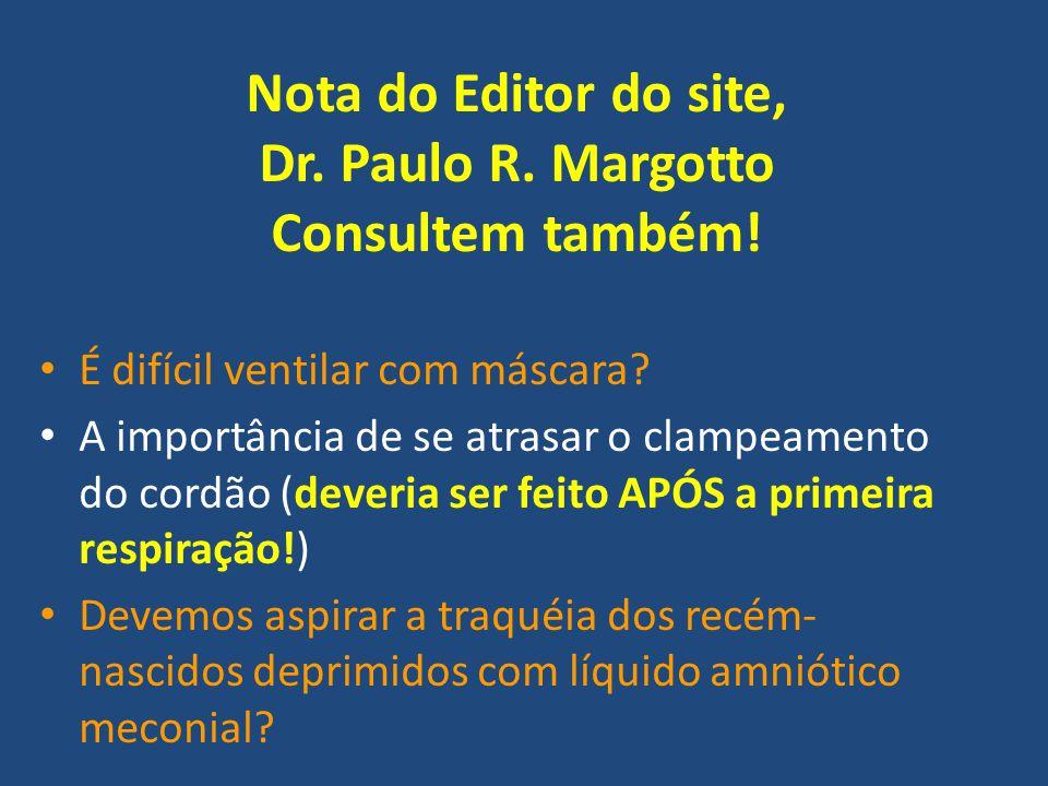 Nota do Editor do site, Dr. Paulo R. Margotto Consultem também! É difícil ventilar com máscara? A importância de se atrasar o clampeamento do cordão (