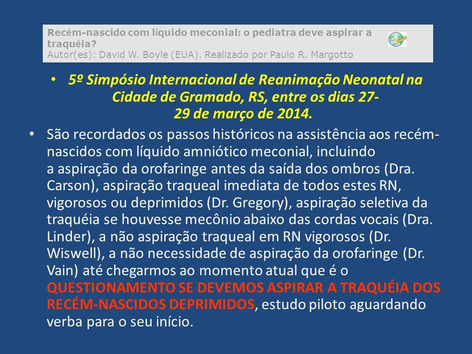 5º Simpósio Internacional de Reanimação Neonatal na Cidade de Gramado, RS, entre os dias 27- 29 de março de 2014. São recordados os passos históricos