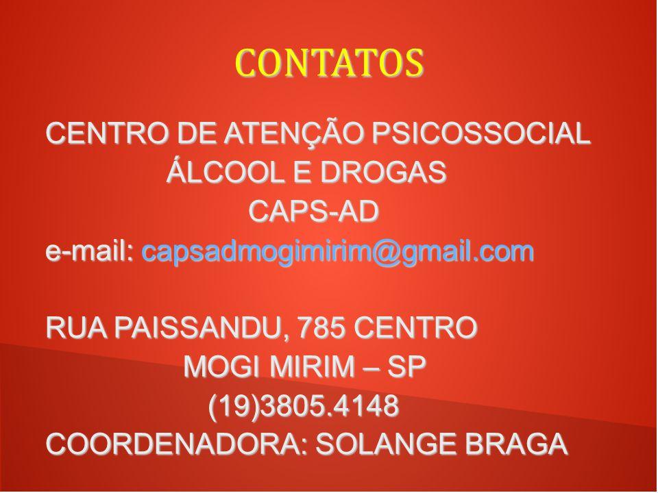 CONTATOS CENTRO DE ATENÇÃO PSICOSSOCIAL ÁLCOOL E DROGAS ÁLCOOL E DROGAS CAPS-AD CAPS-AD e-mail: capsadmogimirim@gmail.com RUA PAISSANDU, 785 CENTRO MO