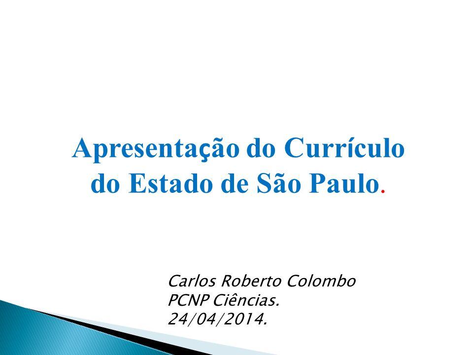 Apresenta ç ão do Curr í culo do Estado de São Paulo.