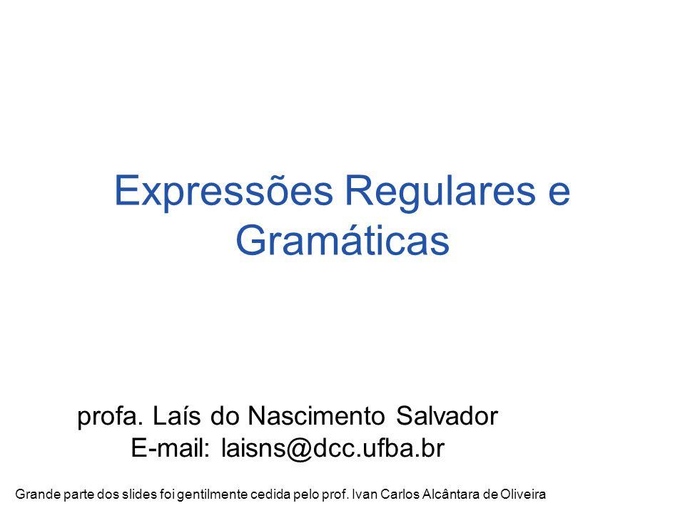 Expressões Regulares e Gramáticas profa.