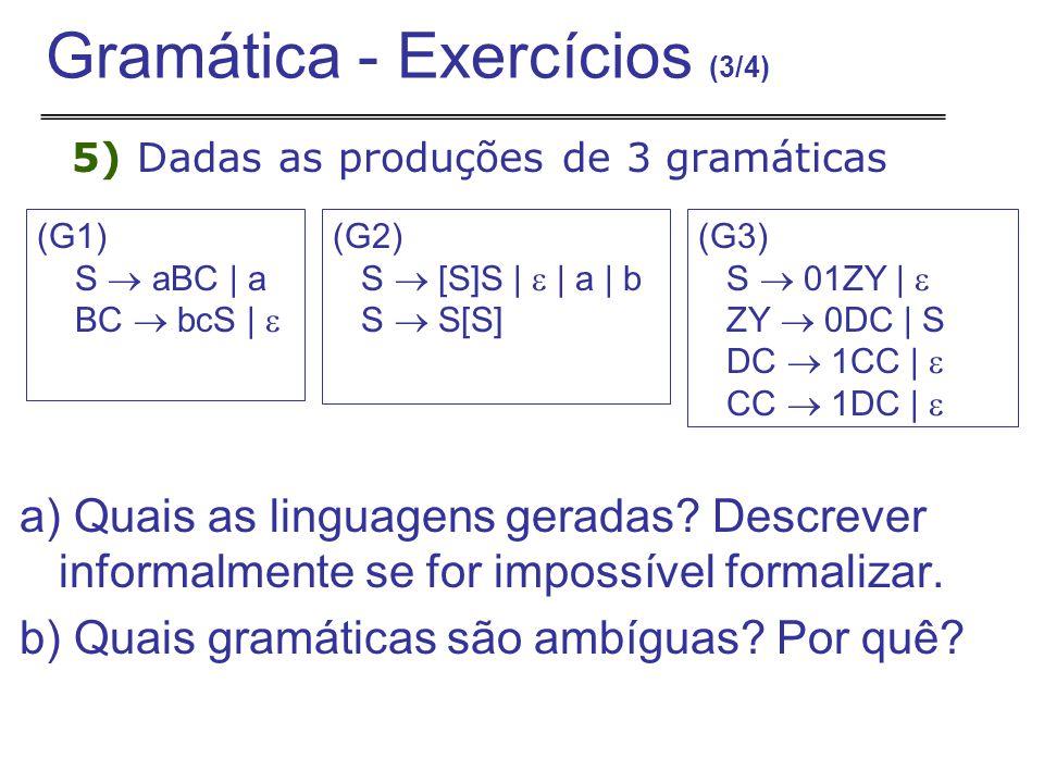 5) Dadas as produções de 3 gramáticas a) Quais as linguagens geradas.