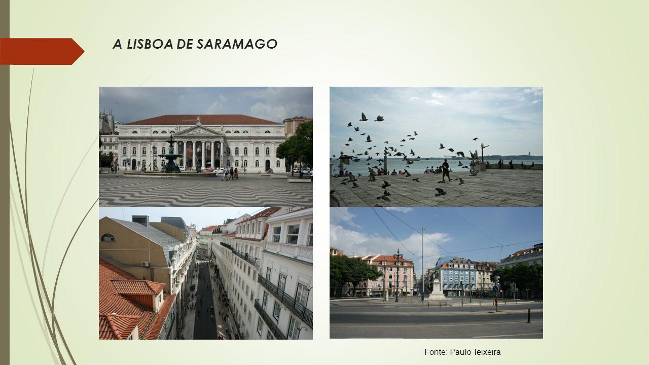 A LISBOA DE SARAMAGO Fonte: Paulo Teixeira
