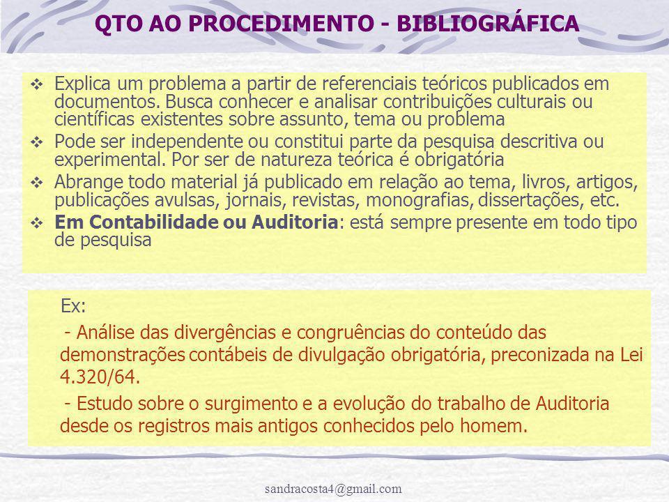 sandracosta4@gmail.com QTO AO PROCEDIMENTO - BIBLIOGRÁFICA  Explica um problema a partir de referenciais teóricos publicados em documentos. Busca con