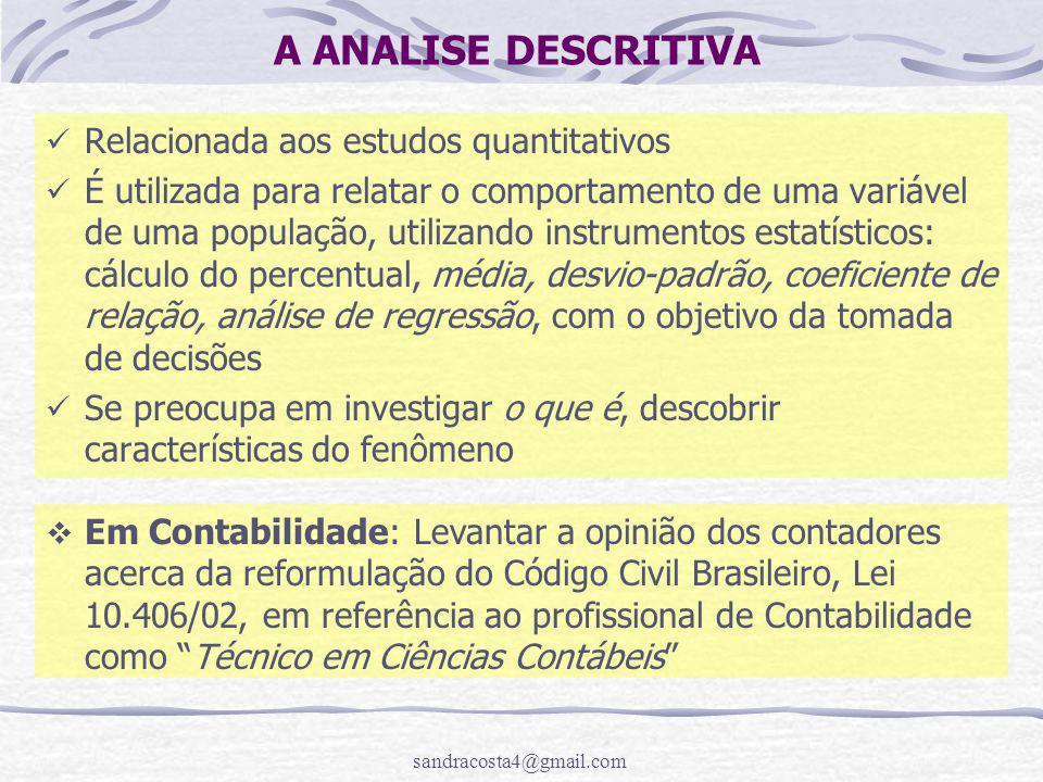 sandracosta4@gmail.com A ANALISE DESCRITIVA  Em Contabilidade: Levantar a opinião dos contadores acerca da reformulação do Código Civil Brasileiro, L